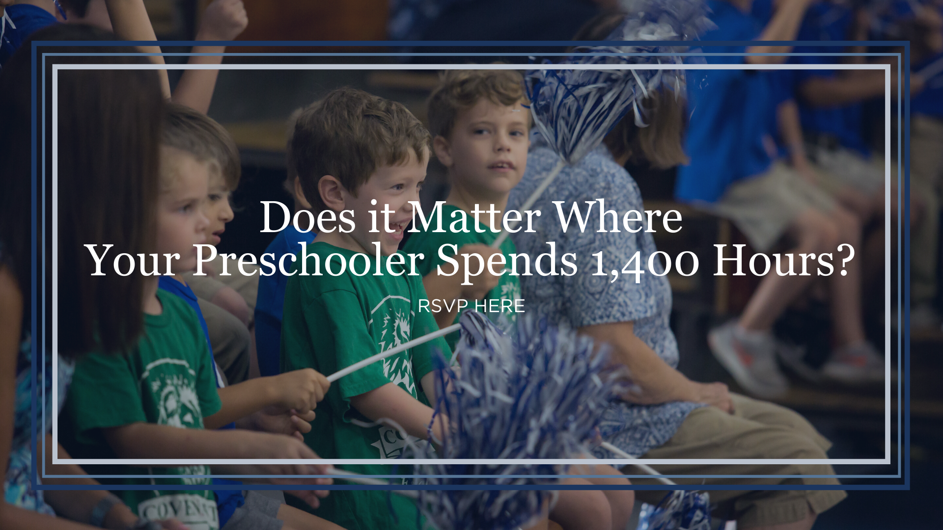 Does it Matter Where Your Preschooler Spends 1,400 Hours?